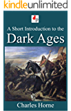 A Short Introduction to the Dark Ages (Illustrated)