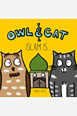 Owl & Cat: Islam Is... Kindle Edition