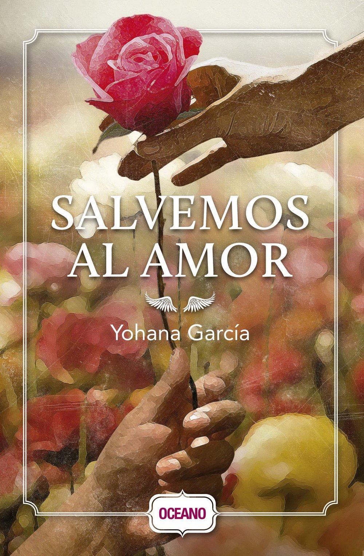 Salvemos Al Amor: Amazon.es: Yohana Garcia: Libros en idiomas extranjeros