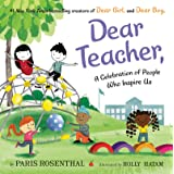 Dear Teacher,: A Celebration of People Who Inspire Us