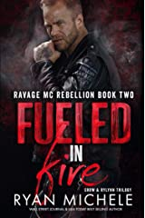 Fueled in Fire (Ravage MC Rebellion Series Book Two): A Motorcycle Club Romance Trilogy of Crow & Rylynn Kindle Edition