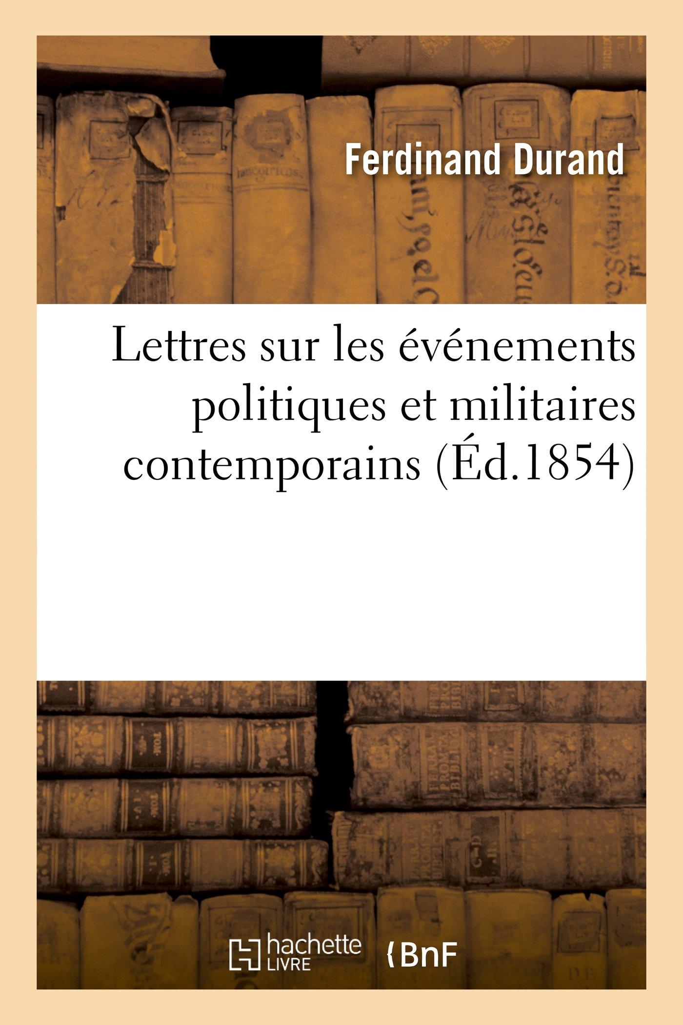 Lettres Sur Les Evenements Politiques Et Militaires Contemporains (Sciences Sociales) (French Edition) pdf