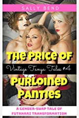 The Price of Purloined Panties: A gender-swap tale of futanari transformation (Vintage Tanya Tales Book 4) Kindle Edition