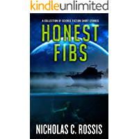 Honest Fibs: A Collection of Science Fiction/Speculative Fiction Short Stories (Exciting Destinies Book 3)