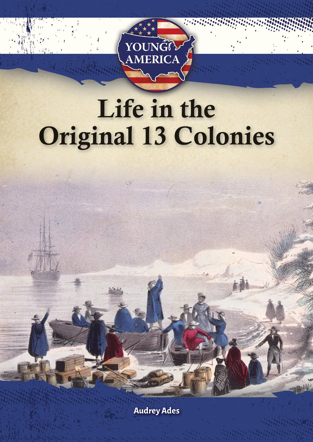 Life in the Original 13 Colonies (Young America)
