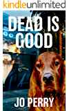 Dead Is Good (Charlie & Rose Investigate Book 3)