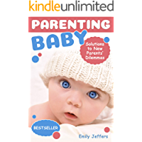Parenting Baby: Solutions to New Parents' Dilemmas (Parenting Course, Baby Care Tips for New Moms, Simplicity Parenting, Baby Care Newborn, Parenting Classes, Newborn Baby Care after Birth)