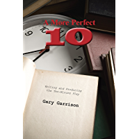 A More Perfect Ten: Writing and Producing the Ten-Minute Play