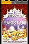 Discover Pakistan!: Learn 30 Breathtaking Pakistani Food Recipes in this Pakistani Cookbook (English Edition)