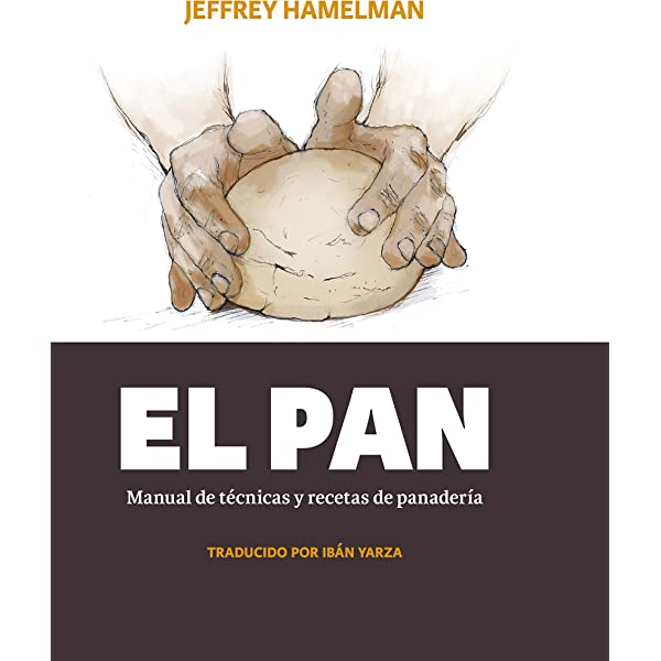 El Pan Manual De Técnicas Y Recetas De Panadería Spanish Edition Kindle Edition By Hamelman Jeffrey Yarza Ibán Cookbooks Food Wine Kindle Ebooks Amazon Com