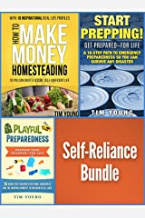 Homesteading/Prepping Bundle! - 3 Self-Sufficiency Books in 1: Start Prepping, How to Make Money Homesteading & Playful Preparedness Kindle Edition