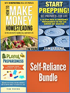 Homesteading/Prepping Bundle! - 3 Self-Sufficiency Books in 1: Start Prepping, How to Make Money Homesteading & Playful Preparedness