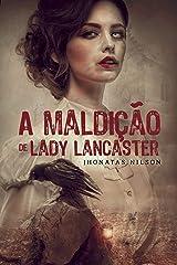 A Maldição de Lady Lancaster eBook Kindle