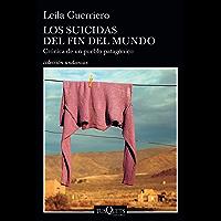 Los suicidas del fin del mundo (Spanish Edition)