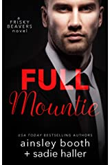 Full Mountie (Frisky Beavers Book 3) Kindle Edition