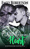 Playing for her Heart (Portwood Brothers Series Book 5)