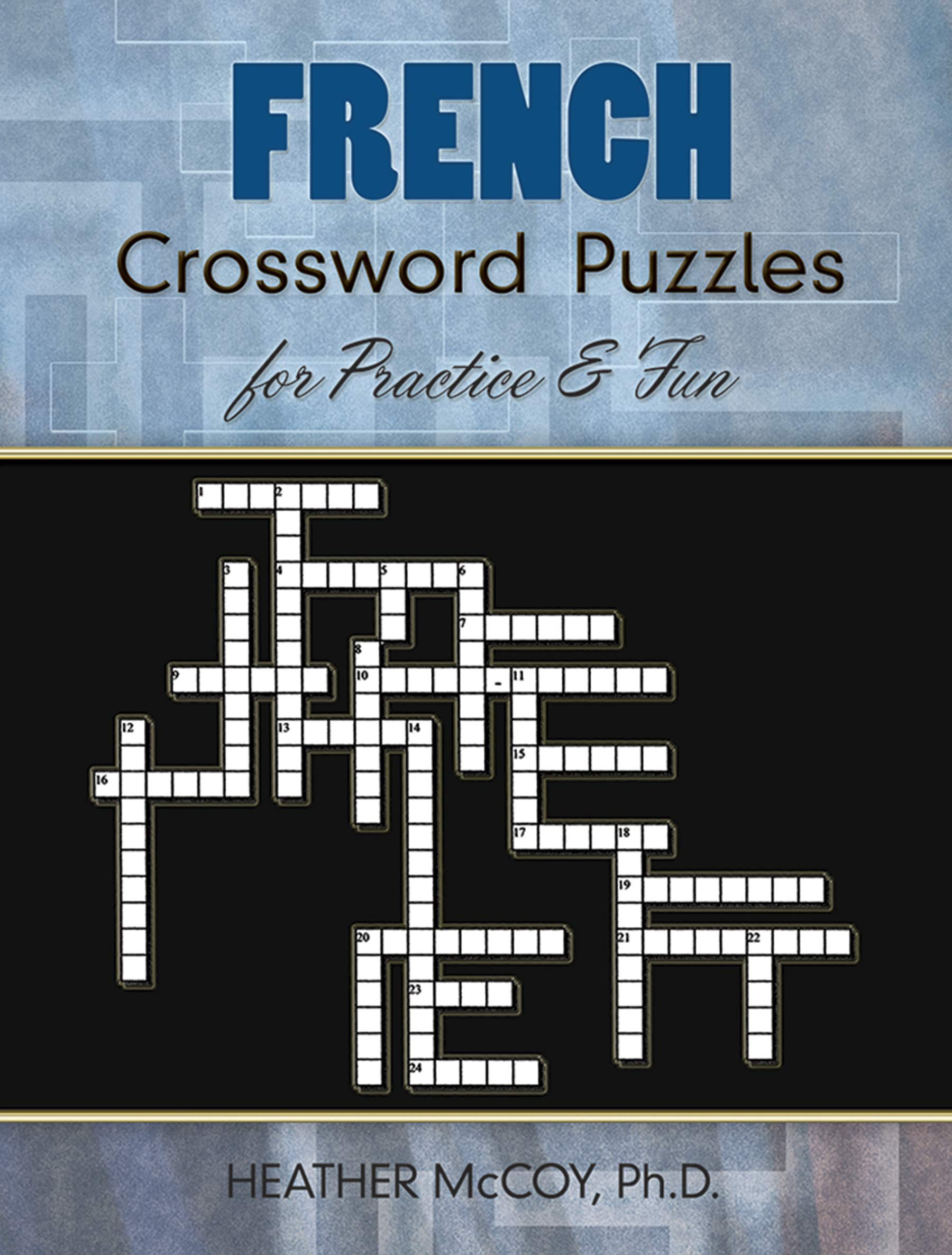 French Crossword Puzzles For Practice And Fun Dover Language Guides French French Edition Mccoy Heather 0800759485857 Amazon Com Books