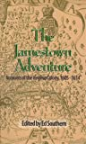 The Jamestown Adventure: Accounts of the Virginia Colony, 1605-1614 (Real Voices, Real History)
