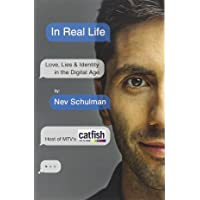 In Real Life: Love, Lies and Identity in the Digital Age