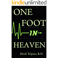 One Foot In Heaven, Journey of a Hospice Nurse