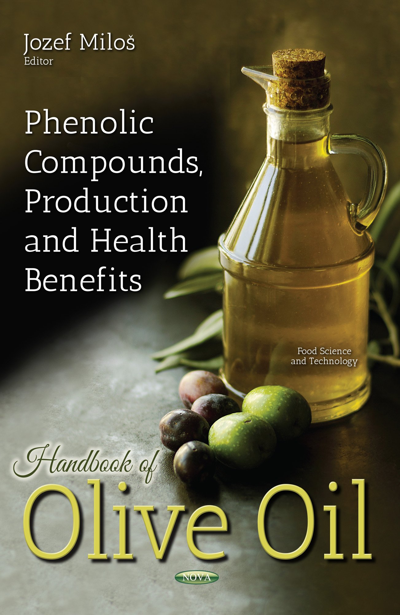 Handbook of Olive Oil: Phenolic Compounds, Production and Health Benefits (Food Science and Technology) PDF