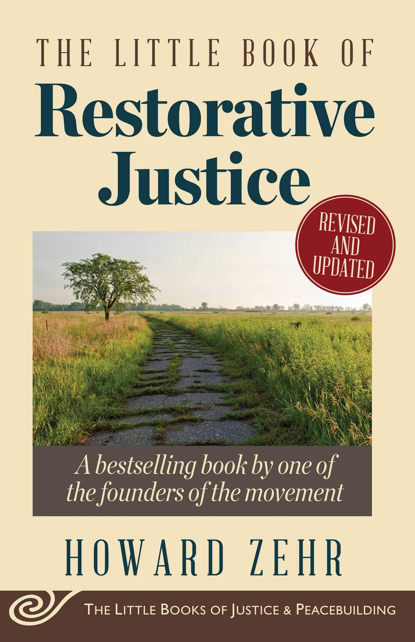 The Little Book of Restorative Justice: Revised and Updated (Justice and  Peacebuilding): Zehr, Howard: 9781561488230: Amazon.com: Books