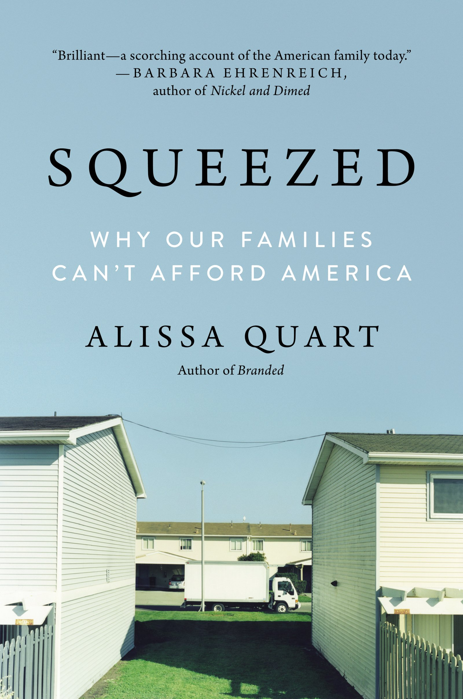 The Families That Cant Afford Summer >> Squeezed Why Our Families Can T Afford America Alissa Quart