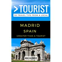 Greater Than a Tourist – Madrid Spain: 50 Travel Tips from a Local Sep 25, 2017