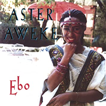 Aster Aweke - Ebo - Amazon com Music