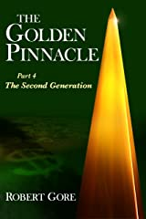 The Golden Pinnacle Part 4 The Second Generation