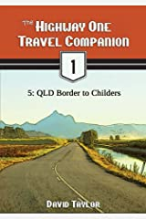 The Highway One Travel Companion - 5: QLD Border to Childers Kindle Edition