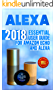 Alexa: 2018 Essential User Guide for Amazon Echo and Alexa (Amazon Echo, Echo Dot, Amazon Echo Show, Amazon Spot, Alexa, Amazon Alexa, Amazon Echo Manual, ... echo,internet,alexa dot,alexa app)