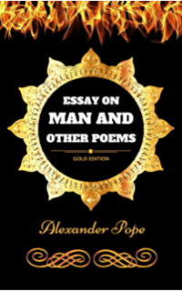 The Major Works Of Alexander Pope  Kindle Edition By Alexander Pope  Essay On Man And Other Poems By Alexander Pope  Illustrated