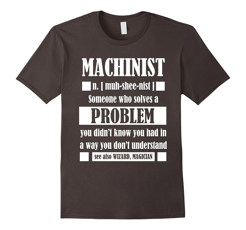 71a538bca9 Machinist Dictionary Term Funny T-Shirt Wizard Magician Tee Machinist T- Shirt-RT