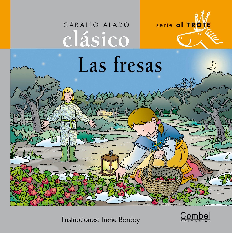 Las fresas (Caballo alado clásicos–Al trote) (Spanish Edition) (Spanish) Hardcover – April 28, 2005