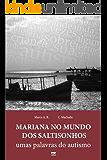 Mariana no Mundo dos Saltisonhos: Umas Palavras do Autismo