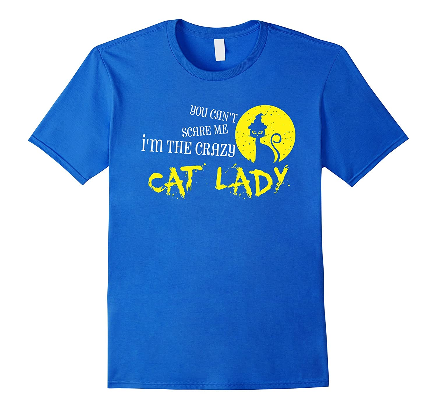 You Cant Scare Me Im The Crazy Cat Lady T Shirt Women Gift-RT