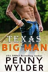 Texas Big Man (A Small Town Bad Boy Romance) (Big Men Series) Kindle Edition