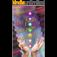 100 frases reiki para mejorar tu vida