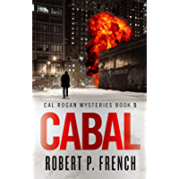 Cabal: A Totally Unputdownable Political Thriller with an Exciting Twist (Cal Rogan Mysteries Book 5)
