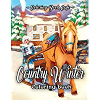 Country Winter Coloring Book: An Adult Coloring Book Featuring Beautiful Winter Scenes, Relaxing Country Landscapes and…