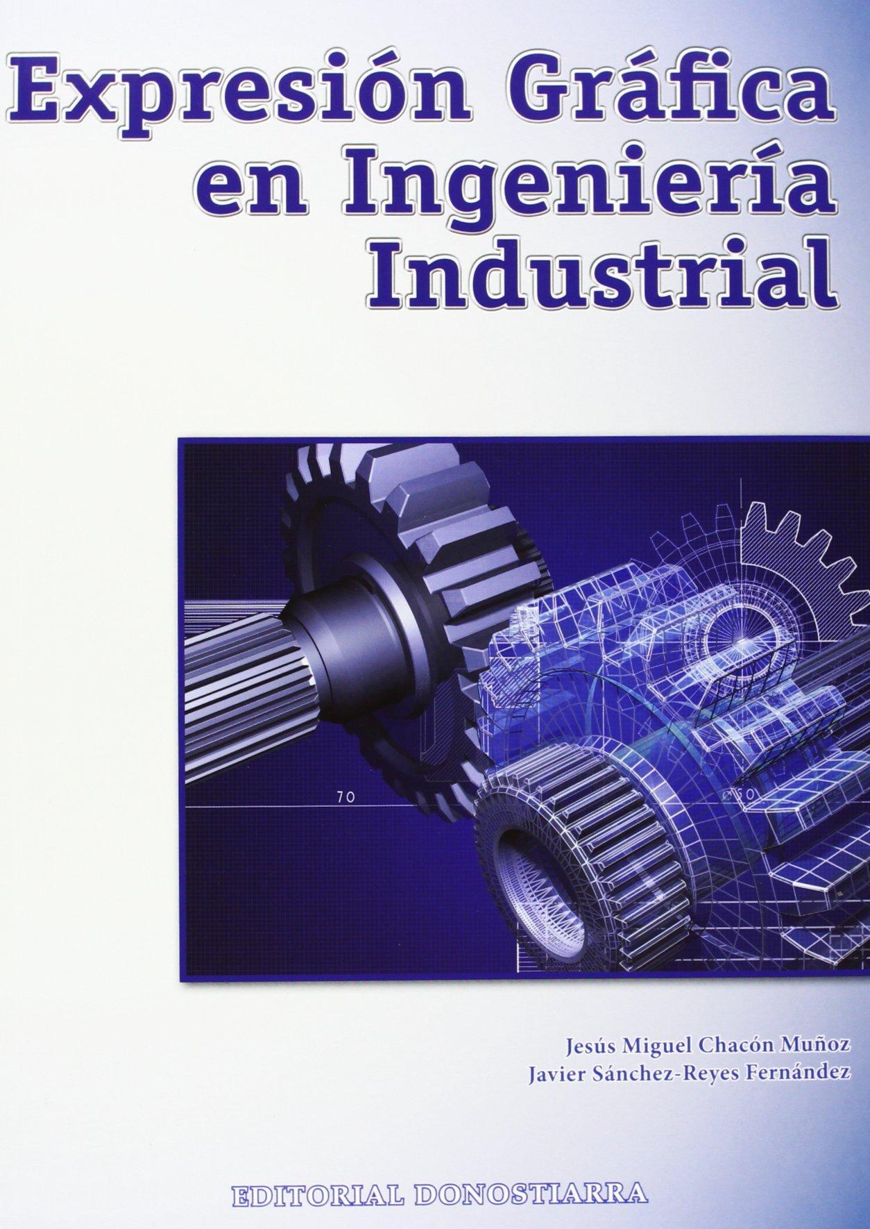 Expresión Gráfica en Ingeniería Industrial: Amazon.es: Jesús ...