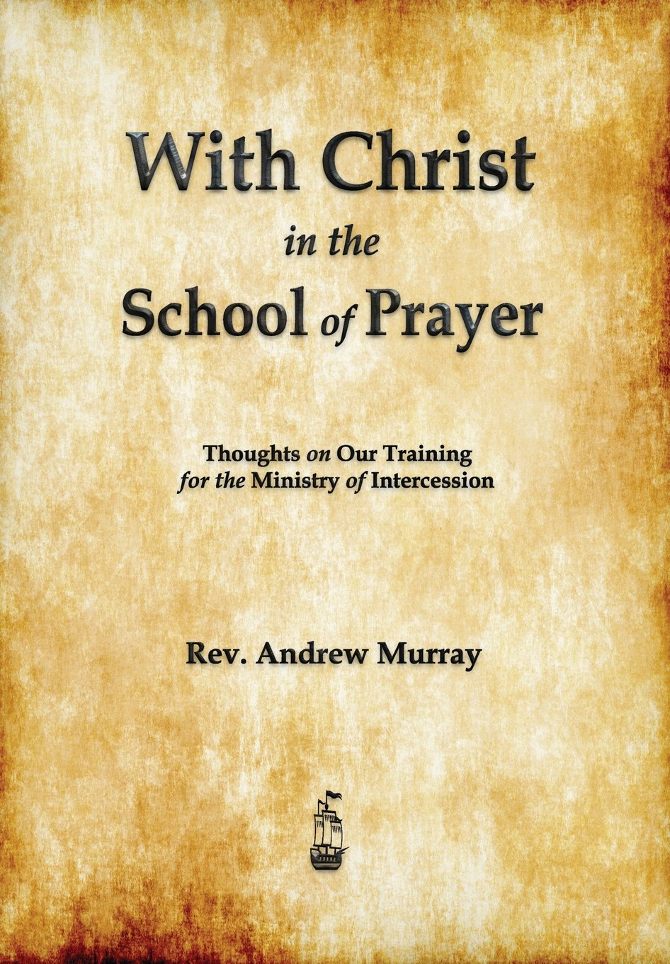 With Christ In The School Of Prayer Andrew Murray 9781603865319