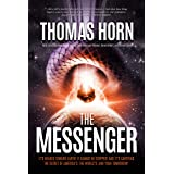 The Messenger: It's Headed Toward Earth! It Cannot Be Stopped! And It's Carrying the Secret of America's, the World's, and Yo