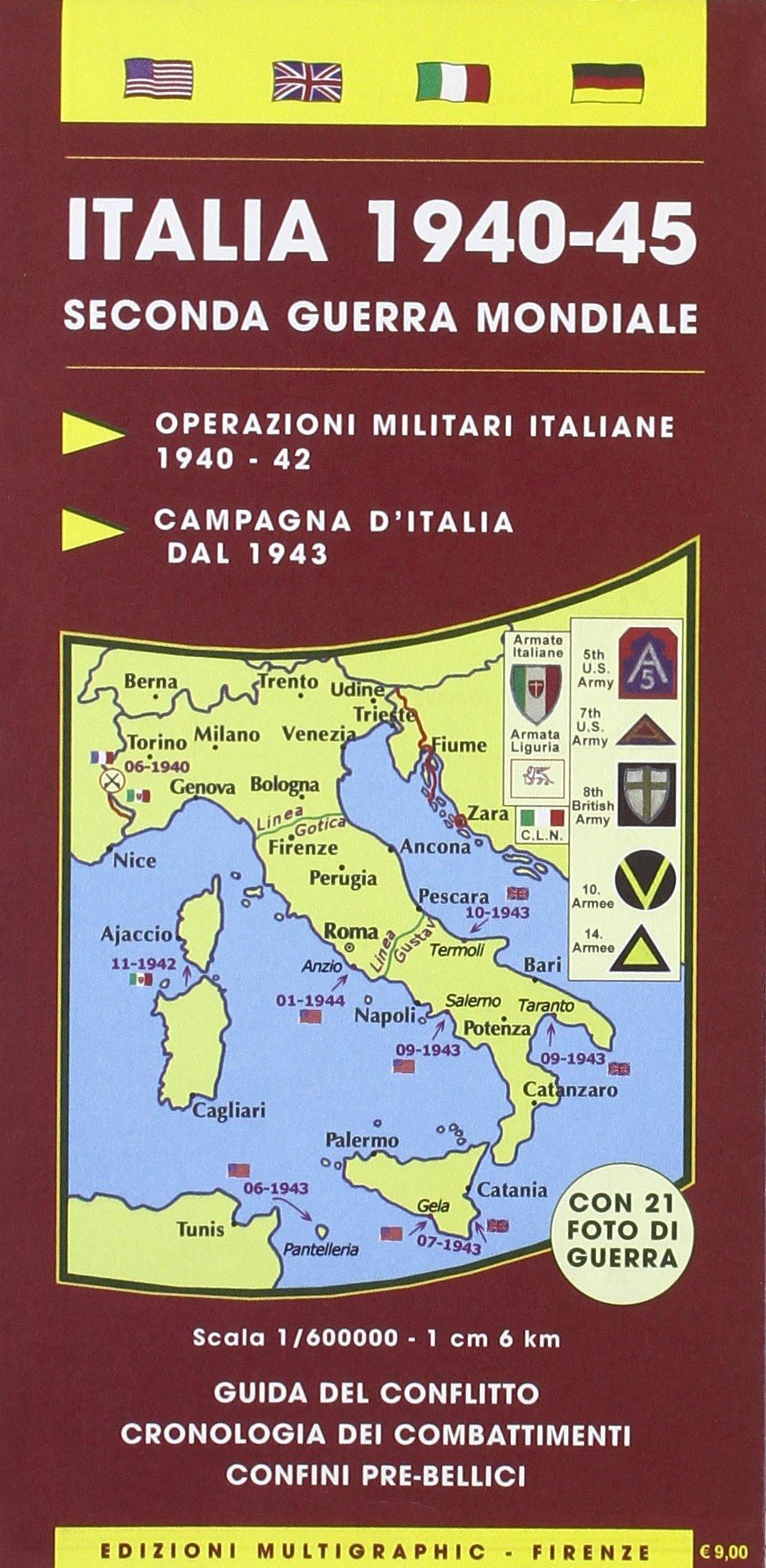 Cartina D Italia 1940.Italia 1940 45 Seconda Guerra Mondiale Edizioni Multigraphic 9788874651016 Amazon Com Books