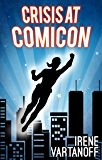 Crisis at Comicon (Temporary Superheroine Book 2)