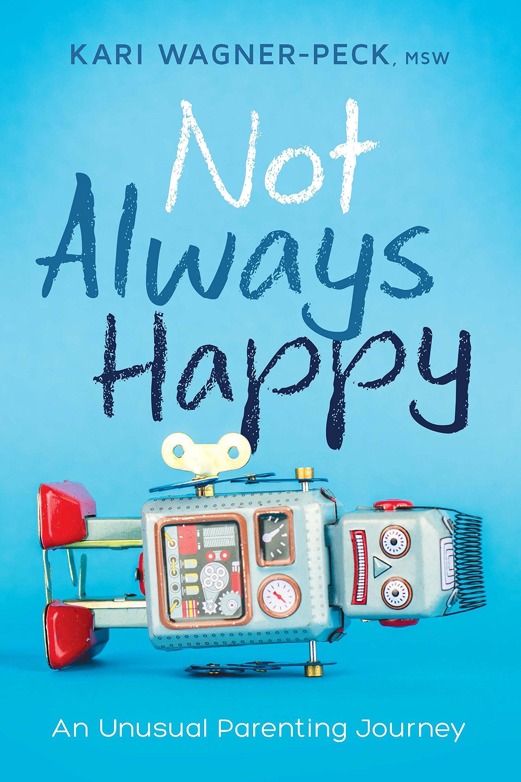 Not Always Happy: An Unusual Parenting Journey pdf epub