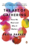 The Art of Gathering: How We Meet and Why It Matters (English Edition)