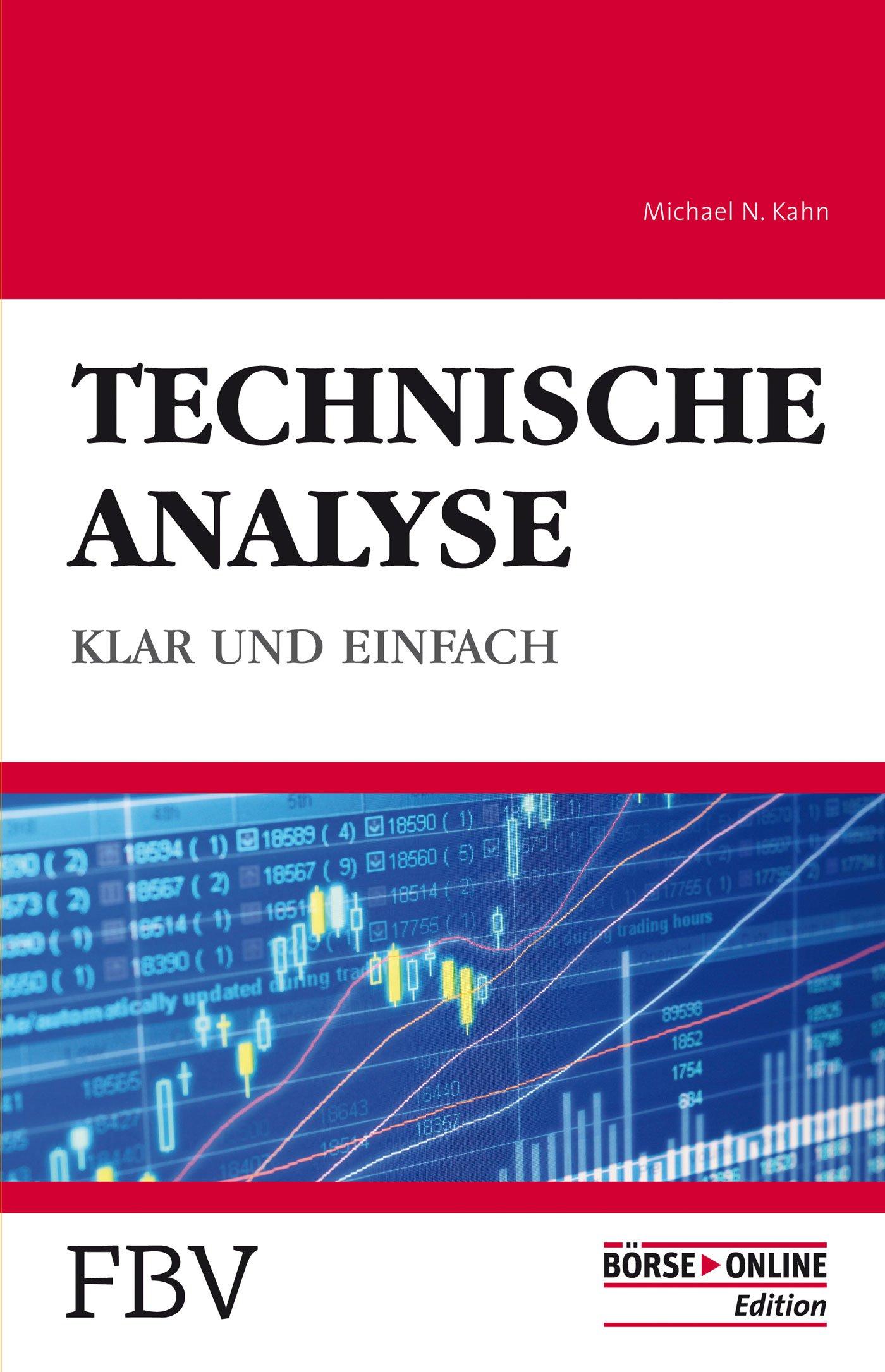 Technische Analyse: Klar und Einfach Taschenbuch – 5. Dezember 2012 Michael N. Kahn FinanzBuch Verlag 3898797171 Chartanalyse; Einführung