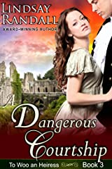 A Dangerous Courtship: A Sweet Regency Romance (To Woo an Heiress Book 3) Kindle Edition